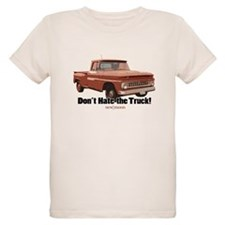Don't Hate the Truck! T-Shirt