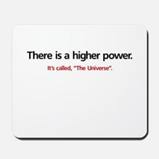 There is a higher power... Mousepad