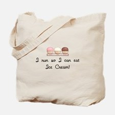 I run I can eat Ice Cream Tote Bag