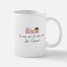 I run I can eat Ice Cream Small Small Mug