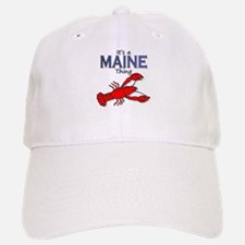 It's a Maine Thing - Lobster Baseball Baseball Cap