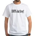 100% Fraternity Free White T-Shirt