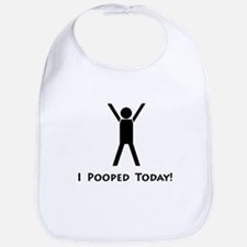 I pooped today! Bib
