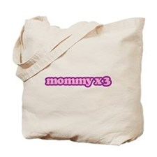 Mommy X 3 Tote Bag