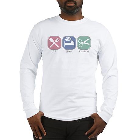Eat Sleep SCRAPBOOK Long Sleeve T-Shirt