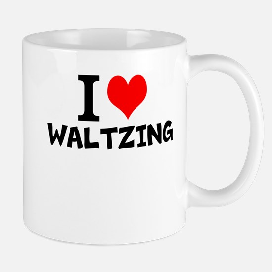 I Love Waltzing Mugs