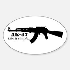 AK-47 Life is simple... Decal