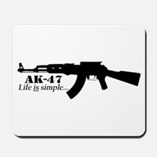 AK-47 Life is simple... Mousepad