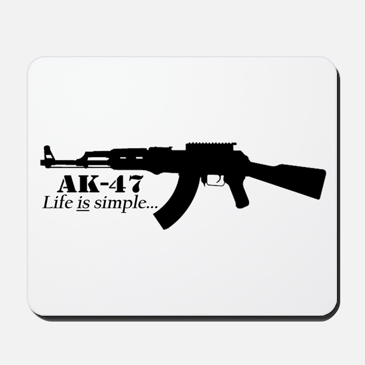 AK-47 Life is simple... Mousepad