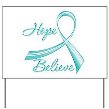 OvarianCancer HopeBelieve Yard Sign
