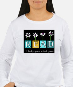 Read - It helps your mind gro T-Shirt