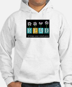 Read - It helps your mind gro Hoodie Sweatshirt