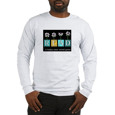 Read - It helps your mind gro Long Sleeve T-Shirt