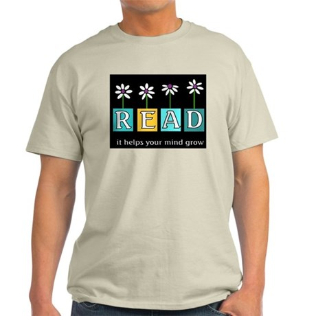 Read - It helps your mind gro Light T-Shirt