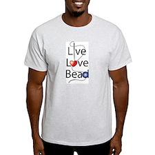 Live,Love,Bead Ash Grey T-Shirt