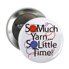 "So Much Yarn..... 2.25"" Button (10 pack)"