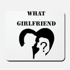 What Girlfriend Mousepad