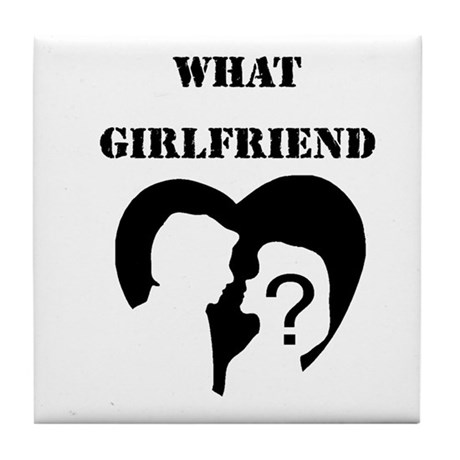 What Girlfriend Tile Coaster