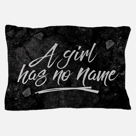 GOT A Girl Has No Name Pillow Case