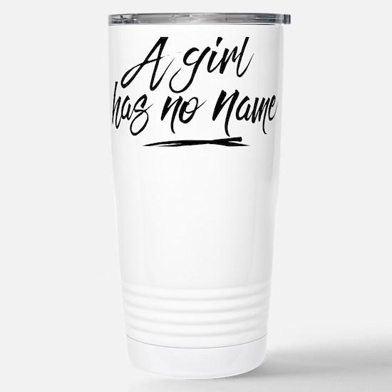 GOT A Girl Has No Name Travel Mug