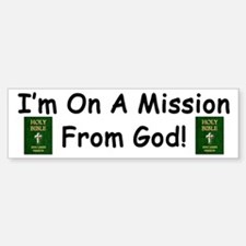 """I'm On A Mission from God!"" (Sticker) Bumper"