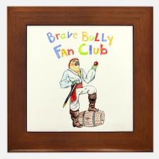 Brave Bully Fan Club Framed Tile