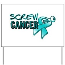 Screw Ovarian Cancer Yard Sign