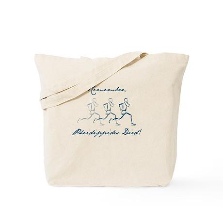Pheidippides Died! Tote Bag