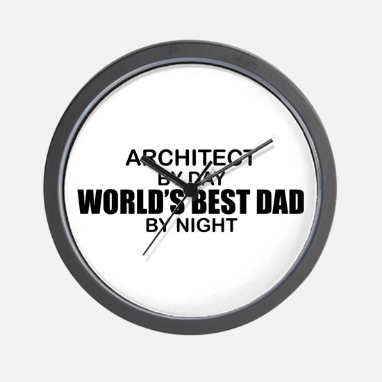 World's Greatest Dad - Architect Wall Clock