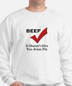 Beef=No Avian Flu Sweatshirt