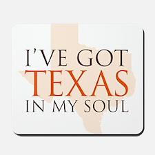 Texas in my Soul Mousepad