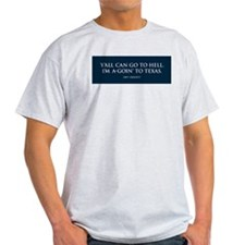I'm a-goin' to TEXAS Ash Grey T-Shirt