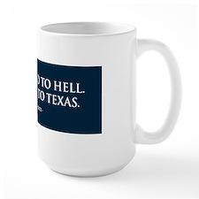 I'm a-goin' to TEXAS Mug