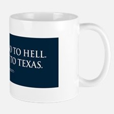 I'm a-goin' to TEXAS Mug
