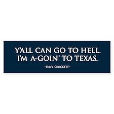 I'm a-goin' to TEXAS Bumper Bumper Bumper Sticker