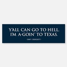 I'm a-goin' to TEXAS Bumper Bumper Bumper Sticker