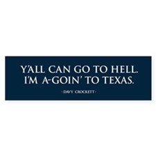 I'm a-goin' to TEXAS Bumper Bumper Sticker
