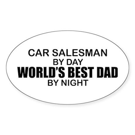 World's Best Dad - Car Salesman Sticker (Oval)