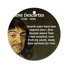 False Opinion Rene Descartes Ornament (Round)