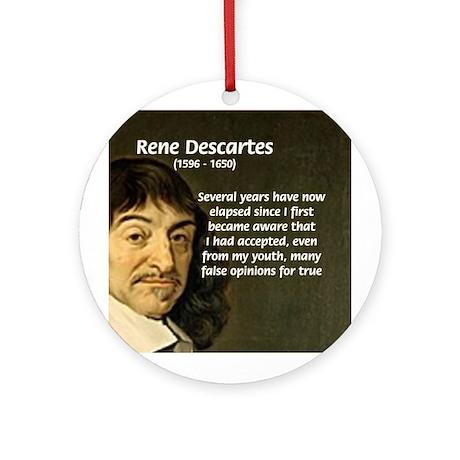 False Opinion Rene Descartes Ornament (Round)