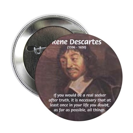 "Truth Doubt Rene Descartes 2.25"" Button (100 pack)"