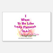 I want to be like FAtimah (a. Sticker (Rectangle)