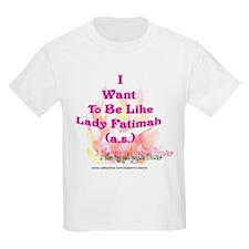 I want to be like FAtimah (a. T-Shirt