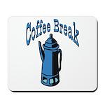Coffee Break Mousepad