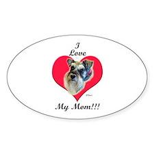 Schnauzer I Love Mom! Oval Decal