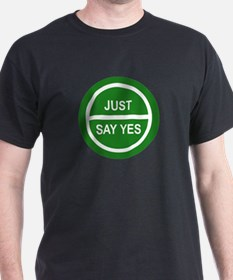 JUST SAY YES Black T-Shirt