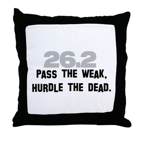 26.2 Pass the Weak FUNNY Throw Pillow