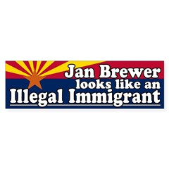 Jan Brewer Illegal Immigrant Bumper Bumper Sticker