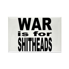 War is for Shitheads Rectangle Magnet (10 pack)