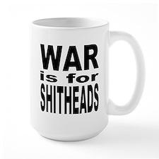 War is for Shitheads Mug
